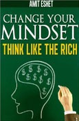Summary of Change Your Mindset and Think Like the Rich By Amit Eshet