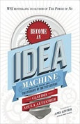 Summary of Become An Idea Machine By Claudia Azula Altucher