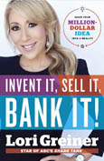 Summary of Review of Invent It, Sell It, Bank It! By Lori Greiner