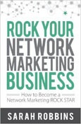 Summary of Rock Your Network Marketing Business By Sarah Robbins