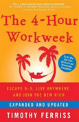 Summary of The 4-Hour Workweek By Timothy Ferriss (Expanded and Updated)
